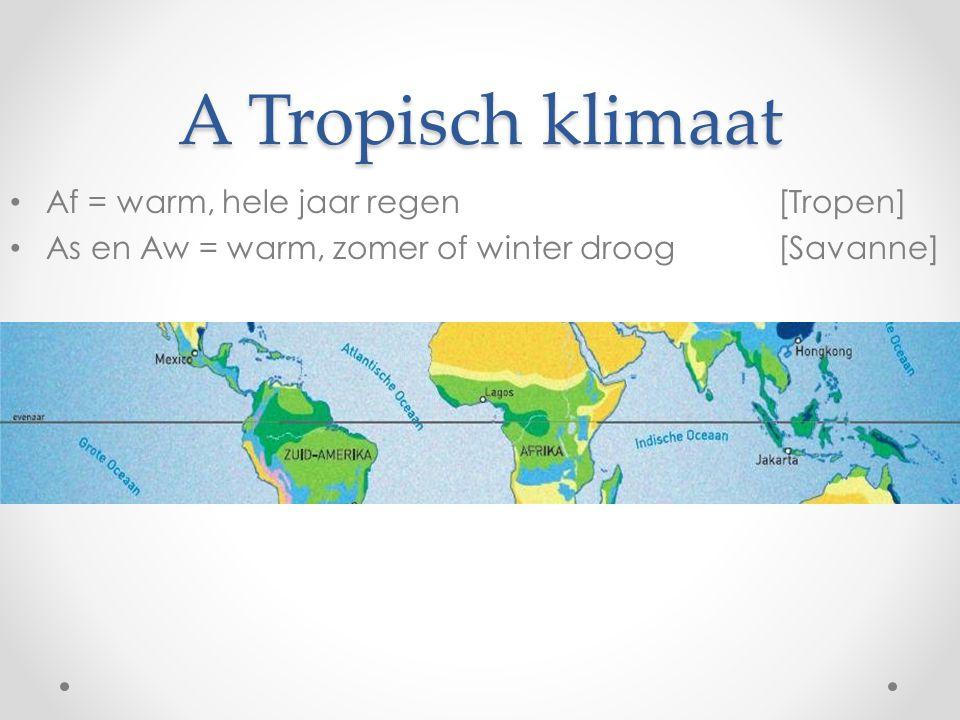 A Tropisch klimaat Af = warm, hele jaar regen [Tropen]